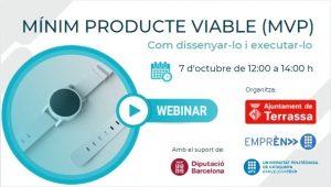 """Imatge de dos rellotges de canell de color blanc i informació de la jornada """"Mínim Producte Viable (MVP). Com dissenyar-lo i executar-lo. 7 d'octubre de 12:00 a 14:00 h."""" Organitza Ajuntament de Terrassa, Emprèn UPC i UPC, """"Amb el suport de"""" Diputació de Barcelona"""
