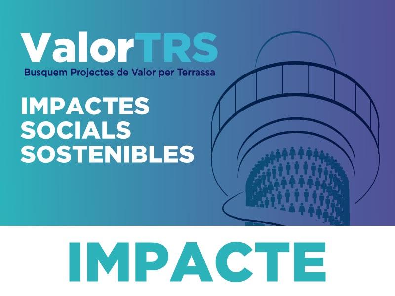 """Imatge xemeneia i text """"ValorTRS Busquem Projectes de Valor per Terrassa. Impactes Socials Sostenibles. Impacte"""""""