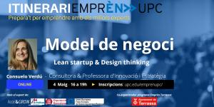 Itinerari Emprèn UPC. Prepara't per emprendre amb els millors experts. Model de negoci. Lean startup & Design thinking. Consuelo Verdú, Consultora & Professora d'Innovació i Estratègia. Online 4 de maig de 16 a 19 h. Inscripcions: upc.edu/emprenupc/. Logo Ajuntament de Terrassa com a co-organitzador del programa Emprèn UPC Terrassa i amb el suport de Accel&Grow, La Mútua d'Enginyers i Unió Europea Fons Europeu de Desenvolupament Regional.