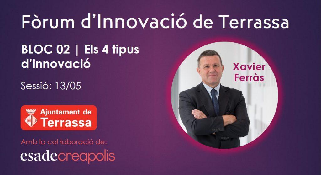 Els 4 tipus d'innovació amb Xavier Ferràs en el Fòrum d'Innovació de Terrassa 13/05/2021